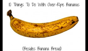 TEN things to do with over-ripe Bananas besides banana bread!!
