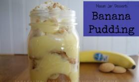 Mason Jar Banana Pudding Recipe!  Yummy!
