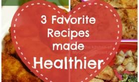 3 Favorite Recipes made Healthier