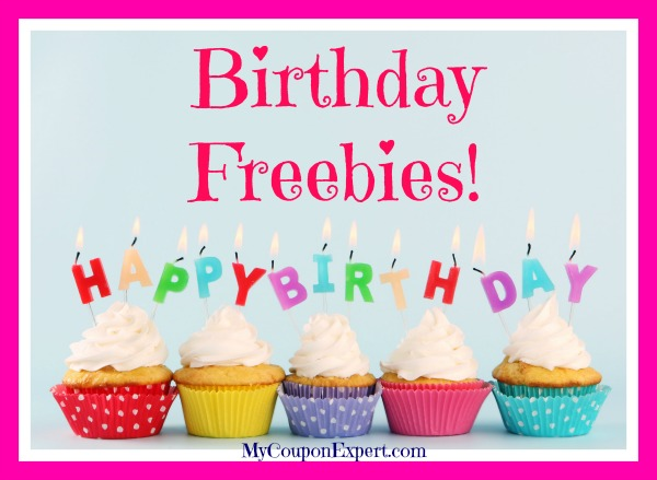 Birthday Freebies!  Sign up ahead of time!!