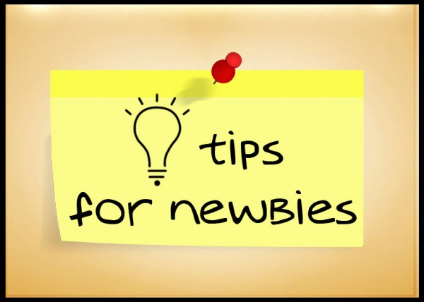tips for newbies