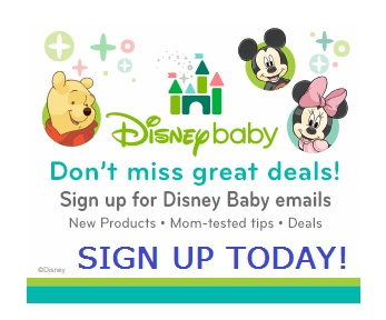 Sign up for Disney Baby for deals, new products and more!!