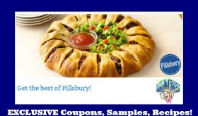 Pillsbury!!  Sign up for exclusive coupons, samples & recipes!!