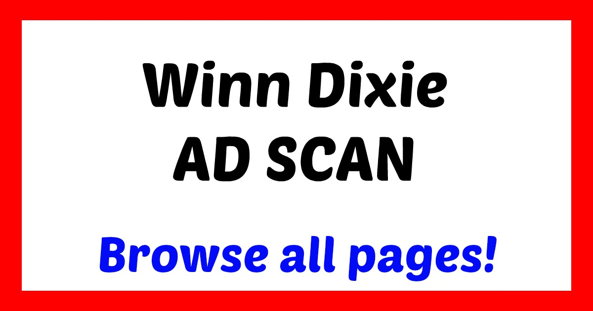 Winn Dixie FULL AD SCAN for September 6th – 12th!!