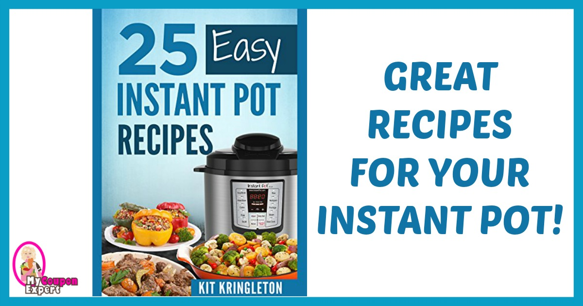 AWESOME Recipe Book! 25 Easy Instant Pot Recipes