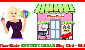 Winn Dixie HOTTEST DEALS May 23rd – 29th!