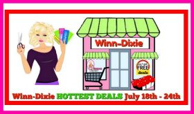 Winn Dixie HOTTEST DEALS July 18th – 24th!