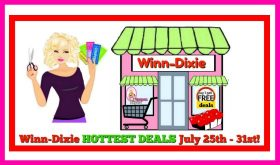 Winn Dixie HOT DEALS and Matchups July 25th – 31st!
