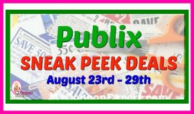 PUBLIX SNEAK PEEK August 23rd – 29th!!