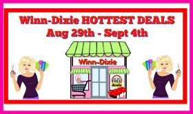 Winn Dixie HOTTEST DEALS August 29th – September 4th!