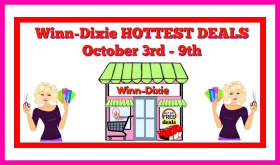 Winn Dixie HOTTEST DEALS October 3rd – 9th!