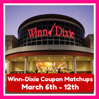 Winn Dixie HOT DEALS and Matchups March 20th – 26th!