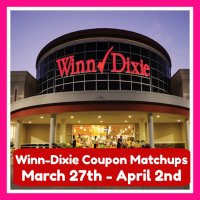 Winn Dixie HOTTEST DEALS and Matchups March 27th – April 2nd