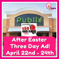 Publix AFTER EASTER Three Day Ad! Check it out!