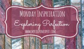 Monday Inspiration: Exploring Perfection