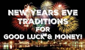 New Years Eve Traditions for GOOD LUCK & MONEY!!