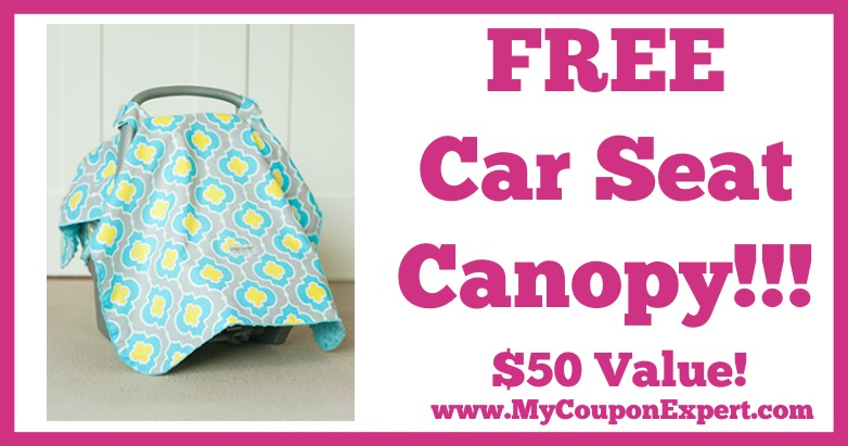 Free Car Seat Canopy – $50 Value + TONS of Styles to Select From!