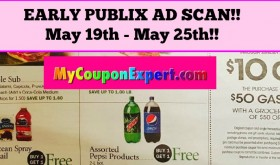 PUBLIX EARLY AD SCAN!! May 19th – May 25th!!