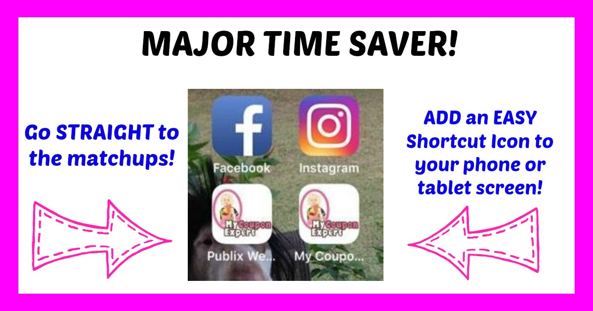Time Saver!  Add the MyCouponExpert Icon to your HOME SCREEN!