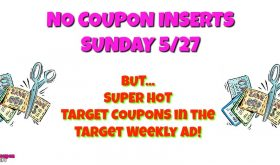 NO COUPON INSERTS on May 27th BUT super hot Target Qs!