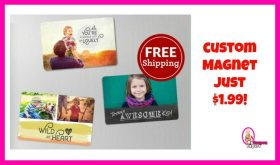Custom Magnet $1.99 with FREE SHIPPING!  Hurry!