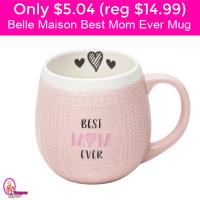 Only $5.04 (reg $14.99) Belle Maison Best Mom Ever Mug!